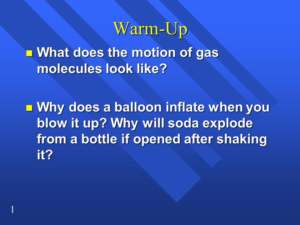 Warm-Up What does the motion of gas molecules look like