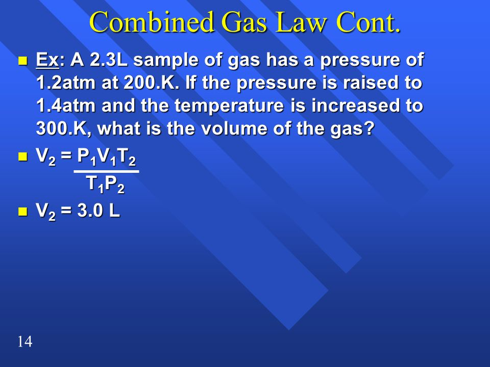 Combined Gas Law Cont.