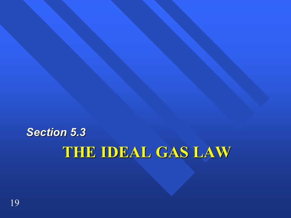 Section 5.3 THE IDEAL GAS LAW