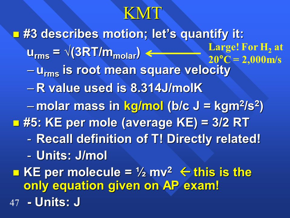 KMT #3 describes motion; let's quantify it: urms = √(3RT/mmolar)