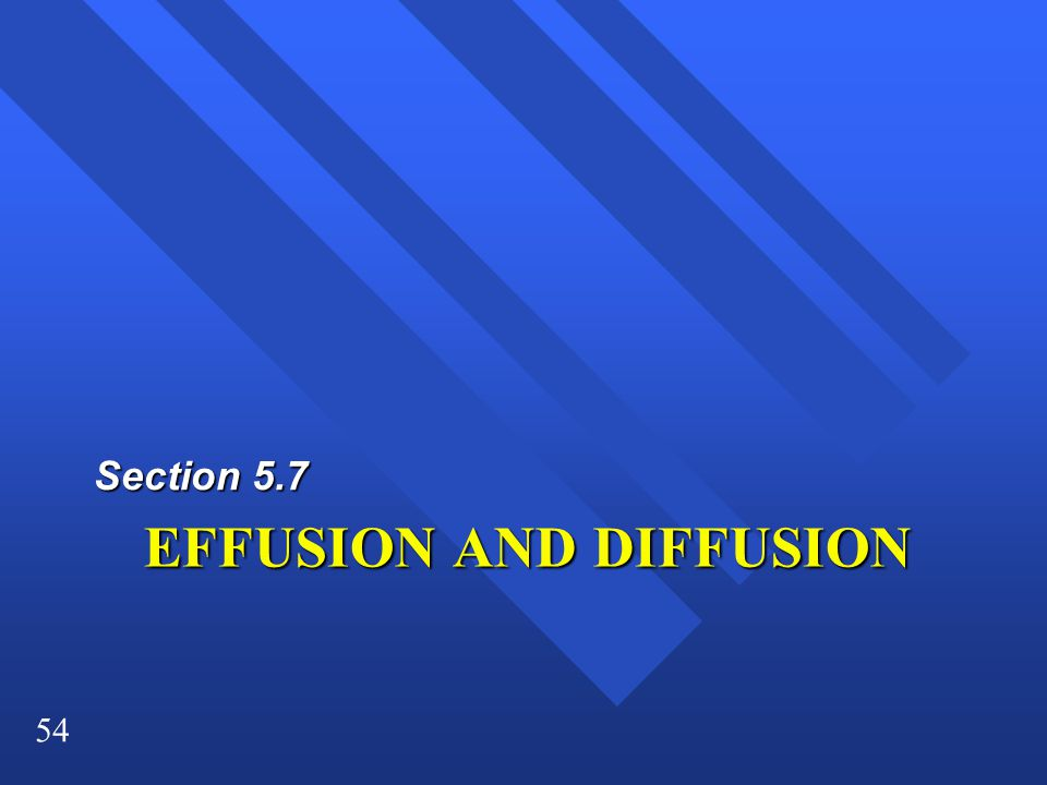 EFFUSION AND DIFFUSION