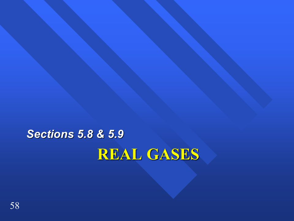 Sections 5.8 & 5.9 REAL GASES