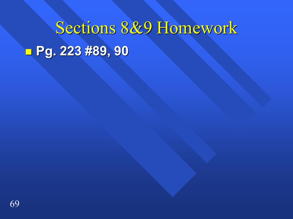 Sections 8&9 Homework Pg. 223 #89, 90