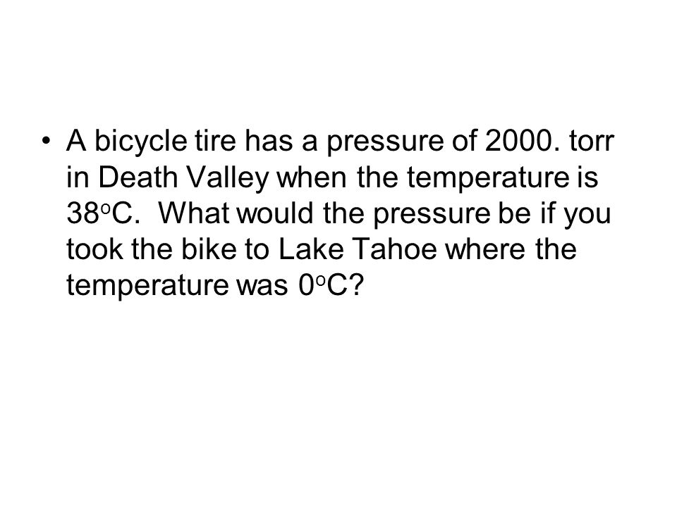 A bicycle tire has a pressure of 2000