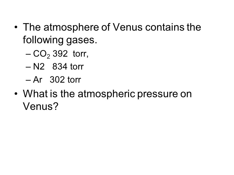 The atmosphere of Venus contains the following gases.