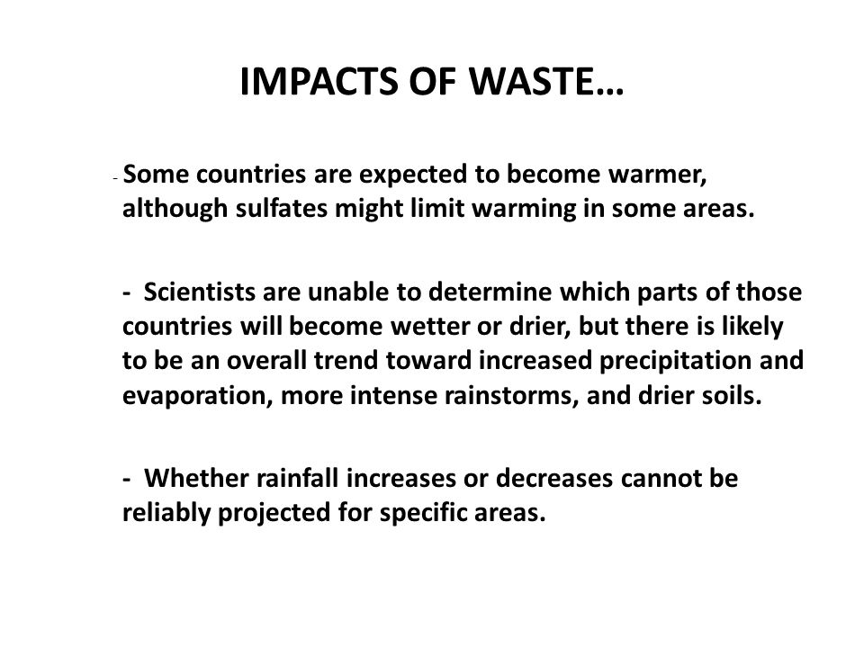 IMPACTS OF WASTE… - Some countries are expected to become warmer, although sulfates might limit warming in some areas.