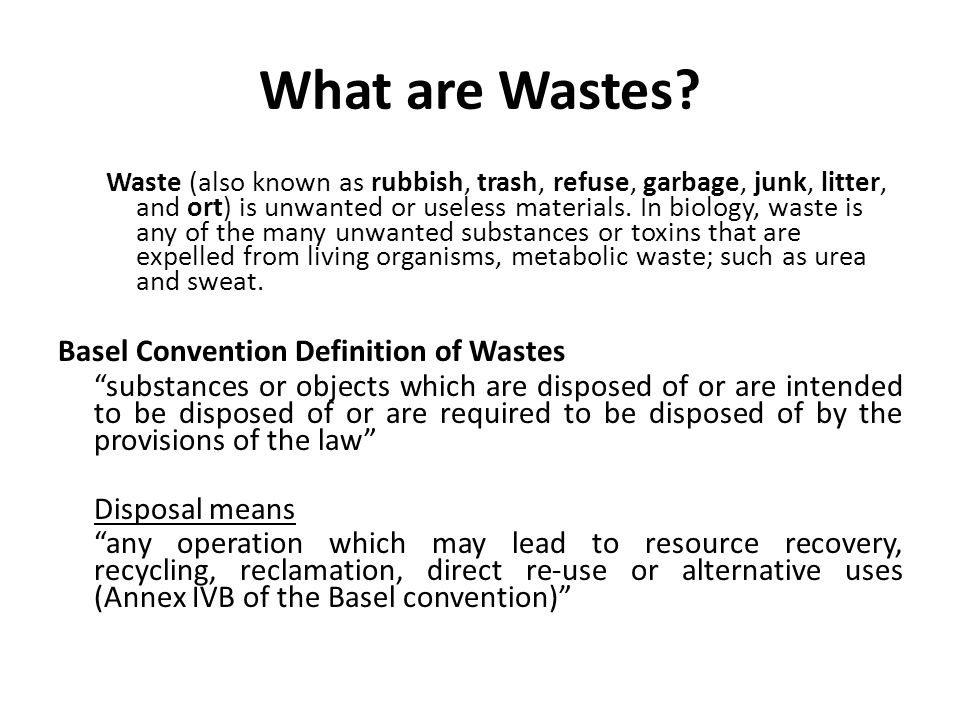 What are Wastes Basel Convention Definition of Wastes