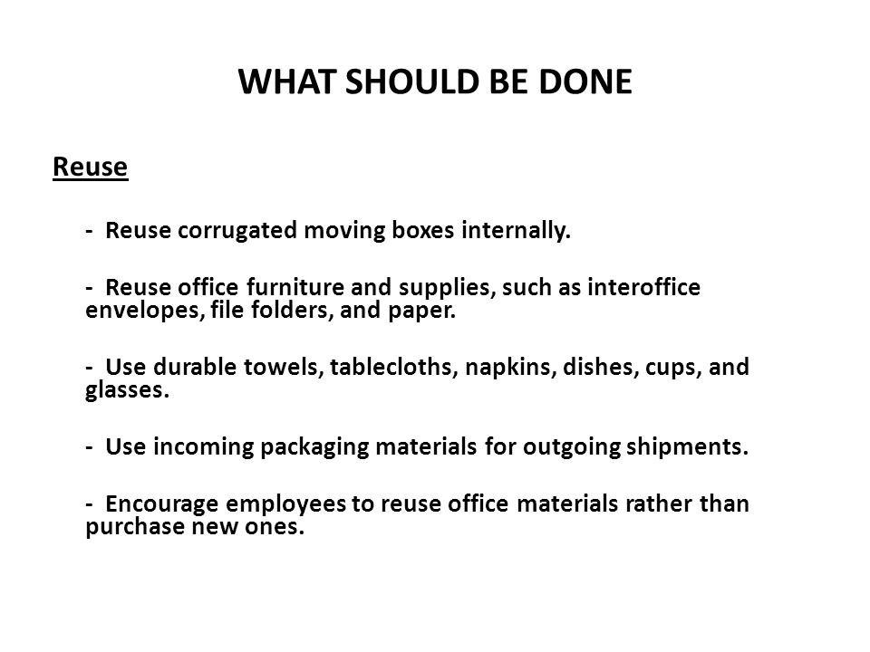 WHAT SHOULD BE DONE Reuse
