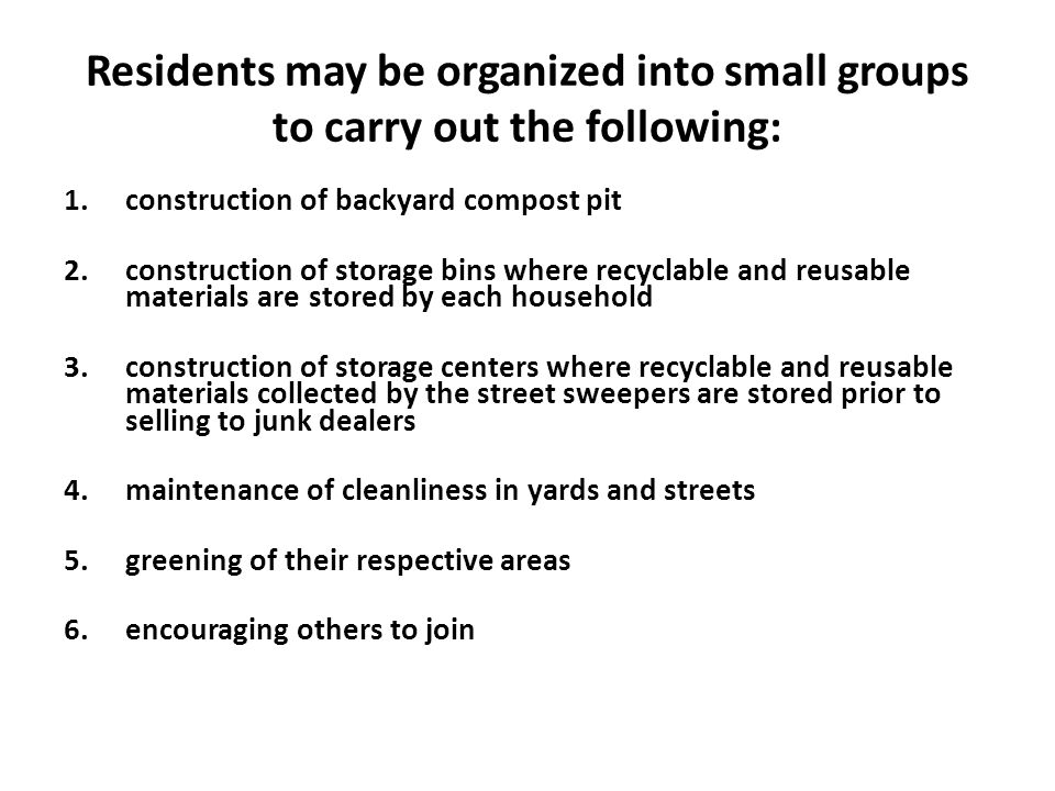 Residents may be organized into small groups to carry out the following: