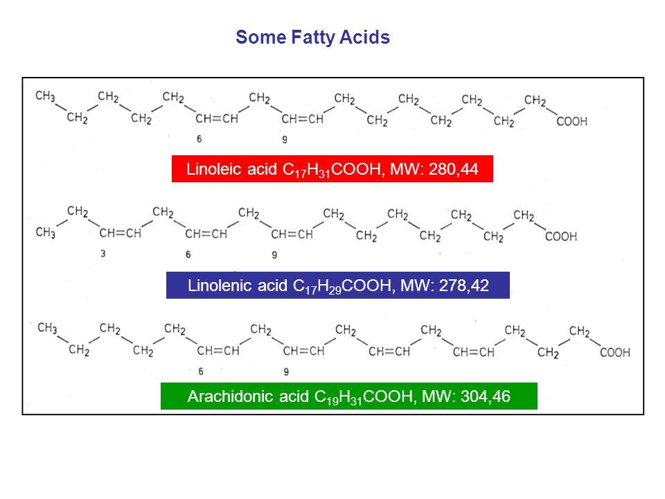 Some Fatty Acids Linoleic acid C17H31COOH, MW: 280,44
