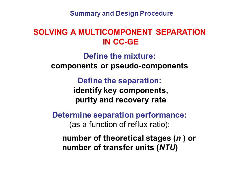 SOLVING A MULTICOMPONENT SEPARATION IN CC-GE Define the mixture: