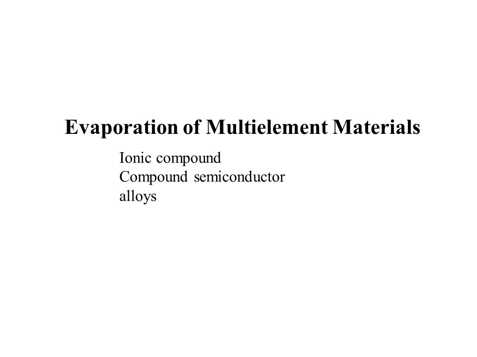 Evaporation of Multielement Materials