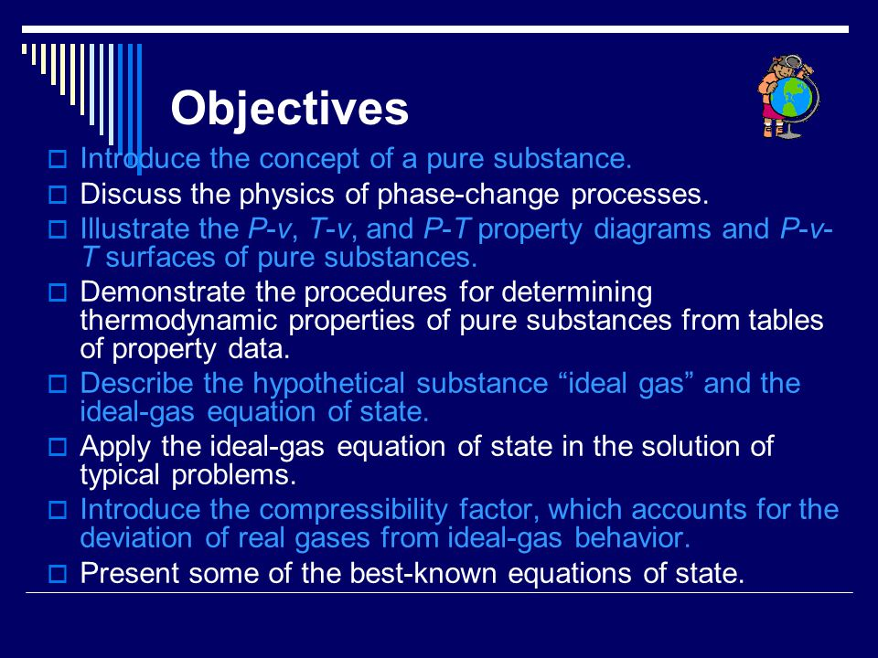 Objectives Introduce the concept of a pure substance.