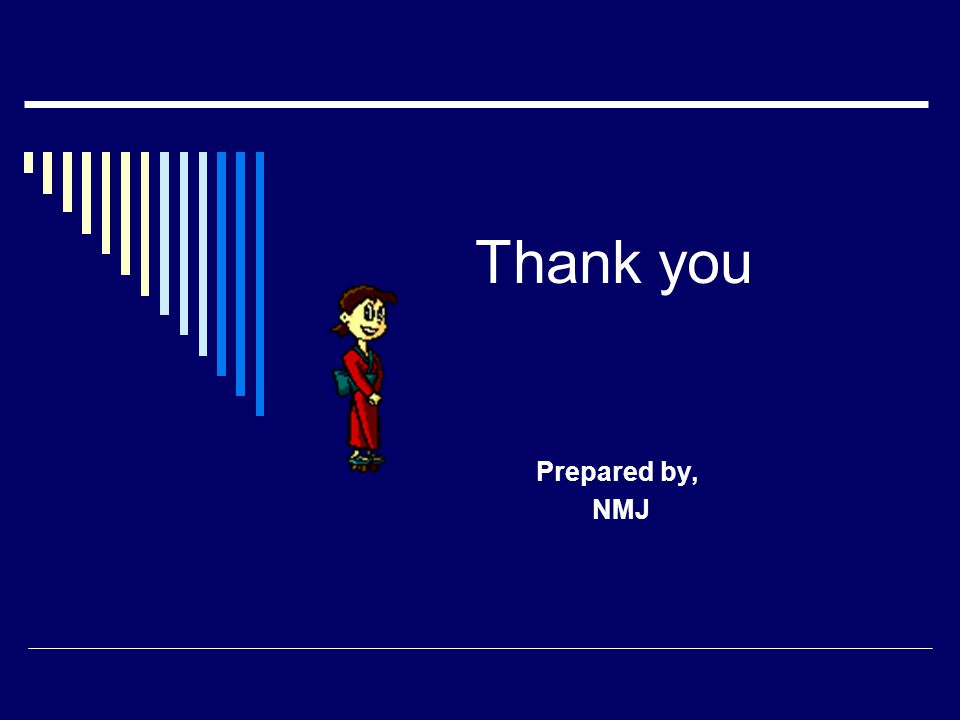 Thank you Prepared by, NMJ