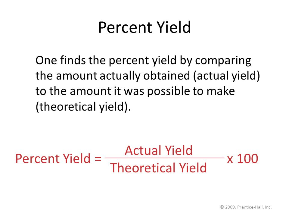 Percent Yield Actual Yield Percent Yield = x 100 Theoretical Yield
