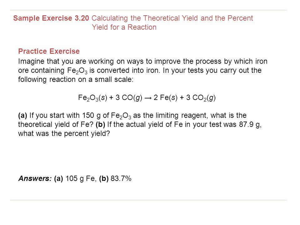 Sample Exercise 3.20 Calculating the Theoretical Yield and the Percent