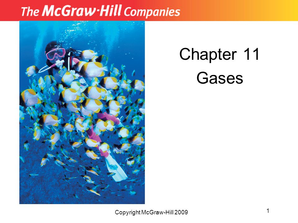 Chapter 11 Gases Copyright McGraw-Hill 2009 1