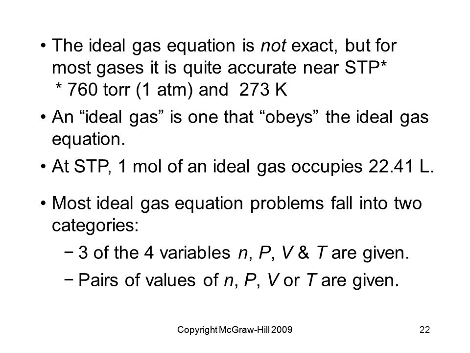 An ideal gas is one that obeys the ideal gas equation.