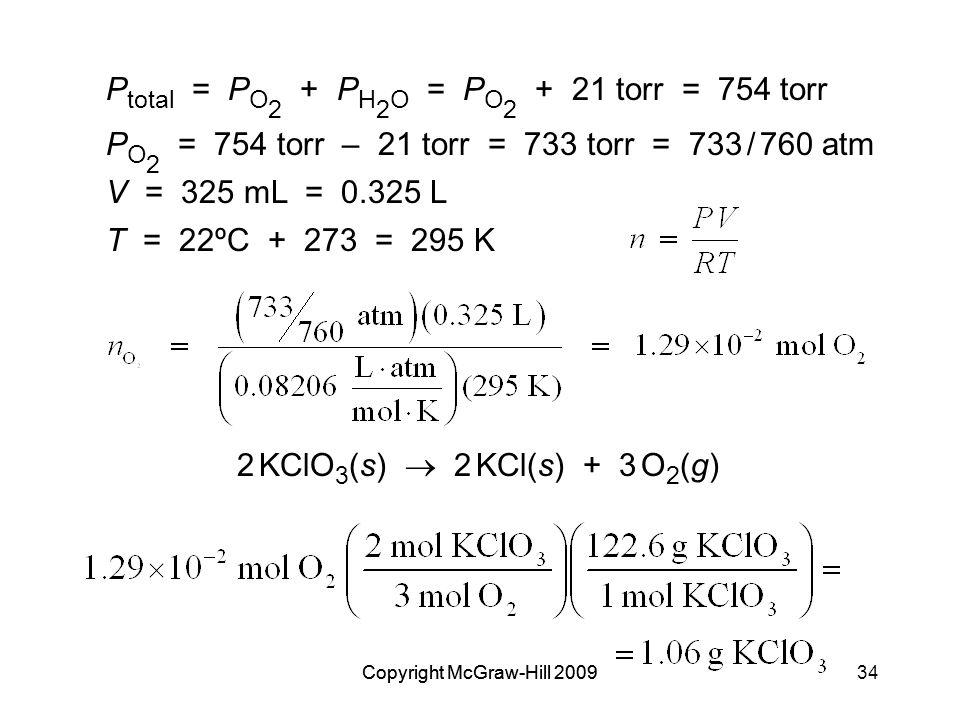 Ptotal = PO2 + PH2O = PO2 + 21 torr = 754 torr