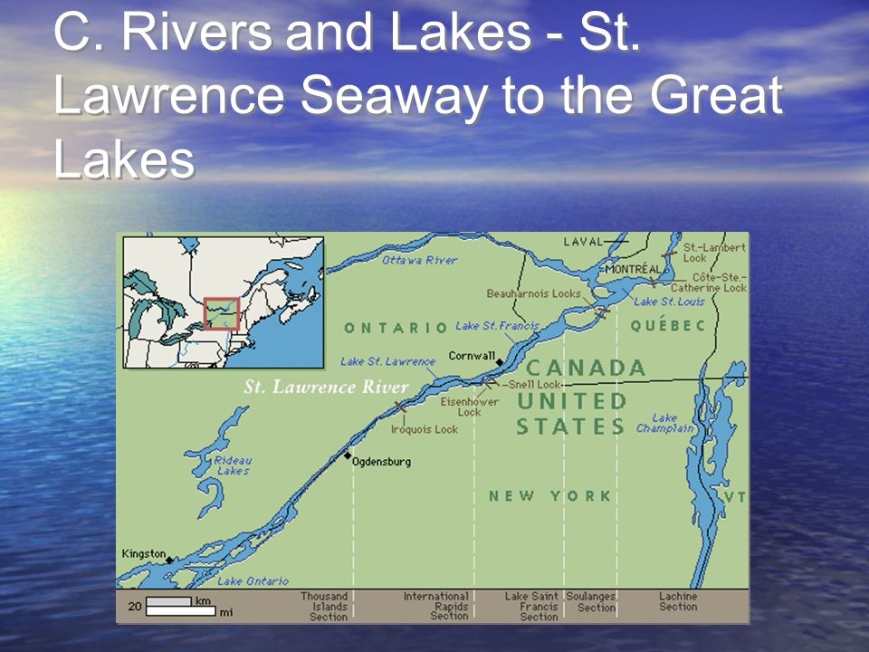 C. Rivers and Lakes - St. Lawrence Seaway to the Great Lakes