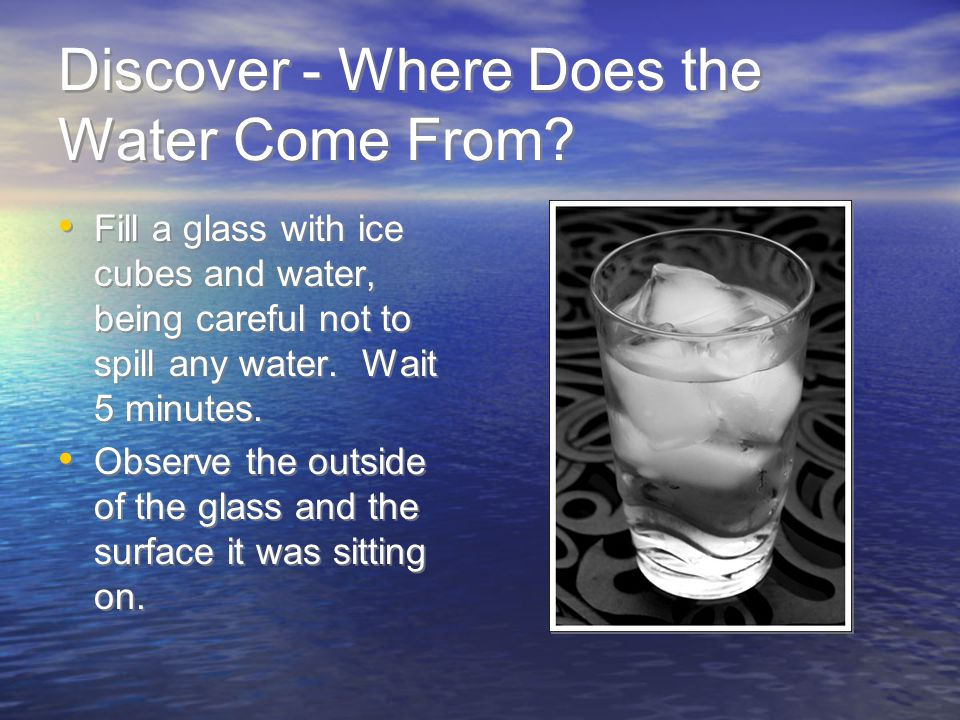 Discover - Where Does the Water Come From