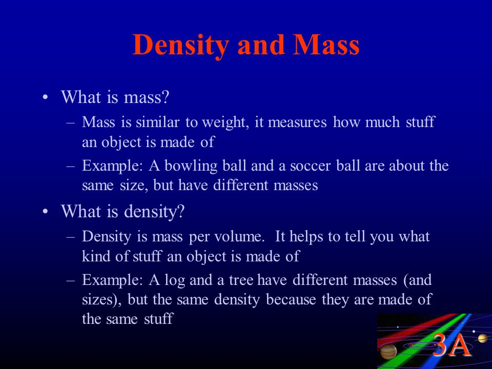 Density and Mass What is mass What is density