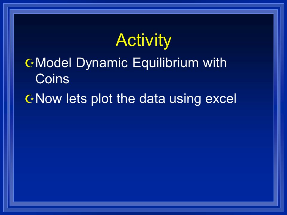 Activity Model Dynamic Equilibrium with Coins