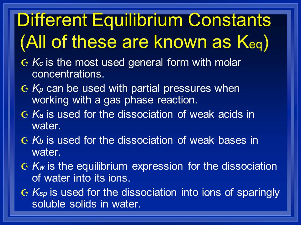 Different Equilibrium Constants (All of these are known as Keq)