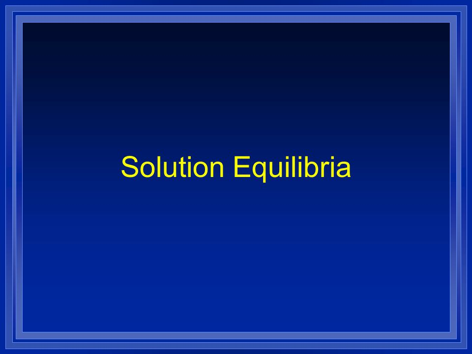 Solution Equilibria