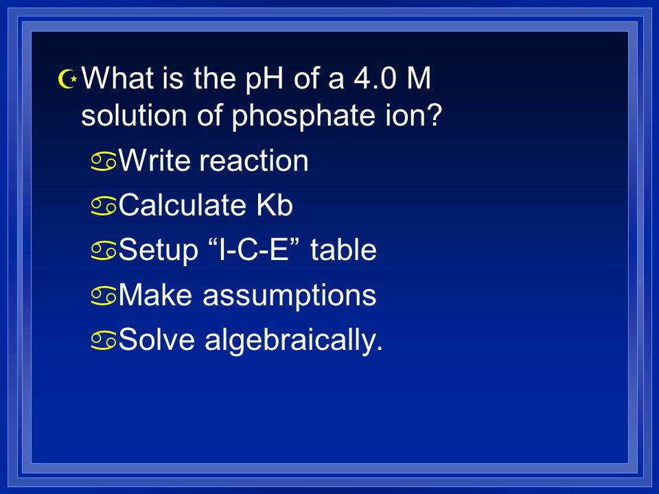 What is the pH of a 4.0 M solution of phosphate ion