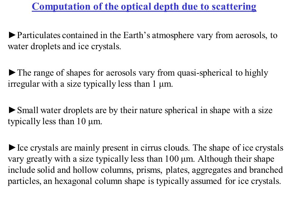 Computation of the optical depth due to scattering