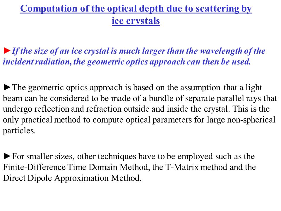 Computation of the optical depth due to scattering by ice crystals