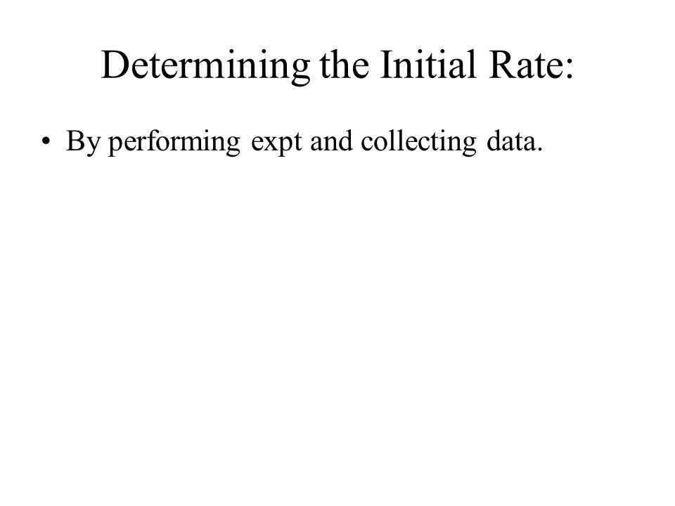 Determining the Initial Rate: