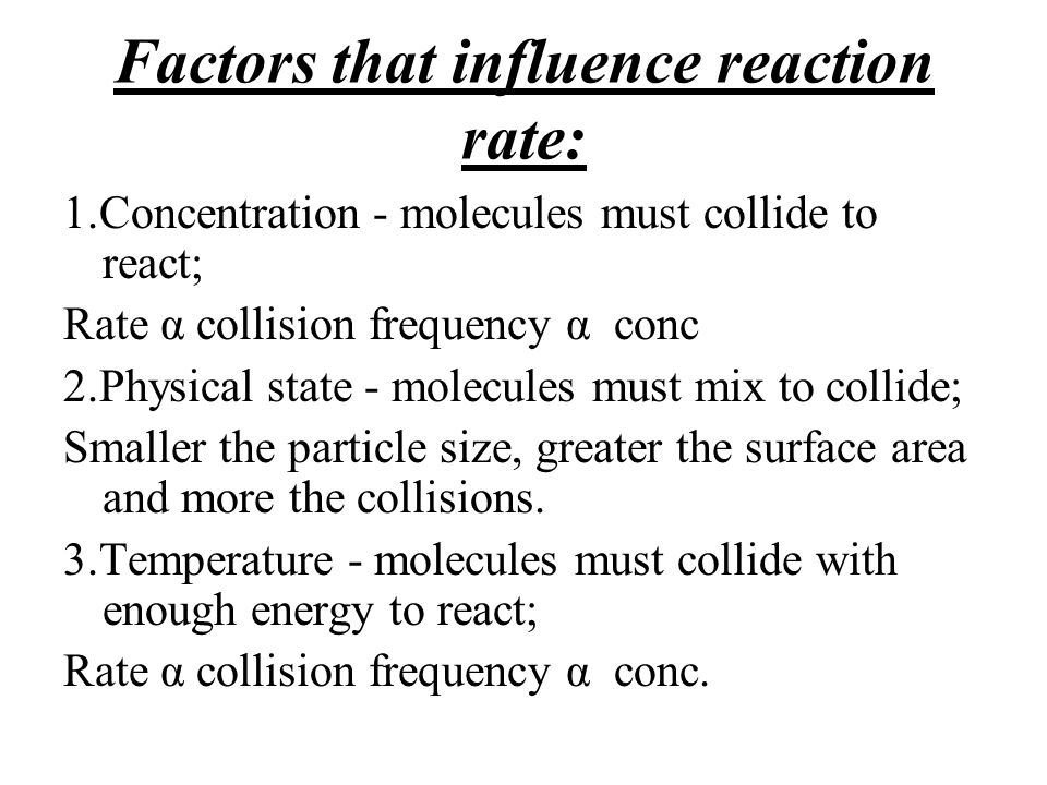 Factors that influence reaction rate: