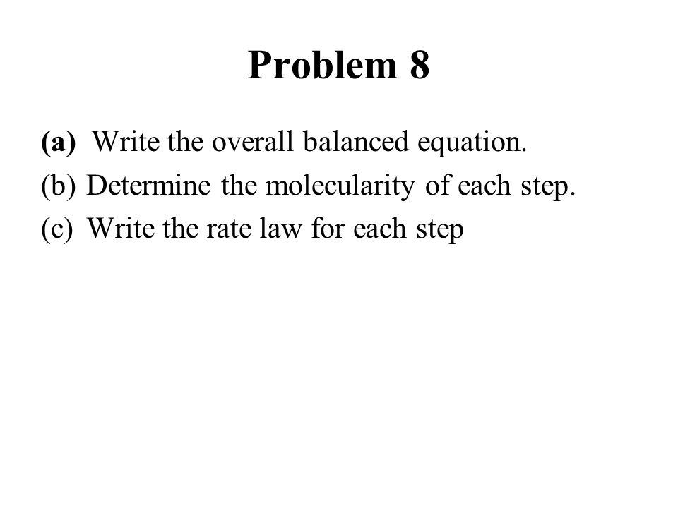 Problem 8 (a) Write the overall balanced equation.