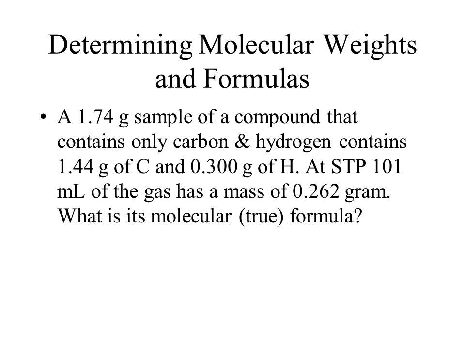 Determining Molecular Weights and Formulas