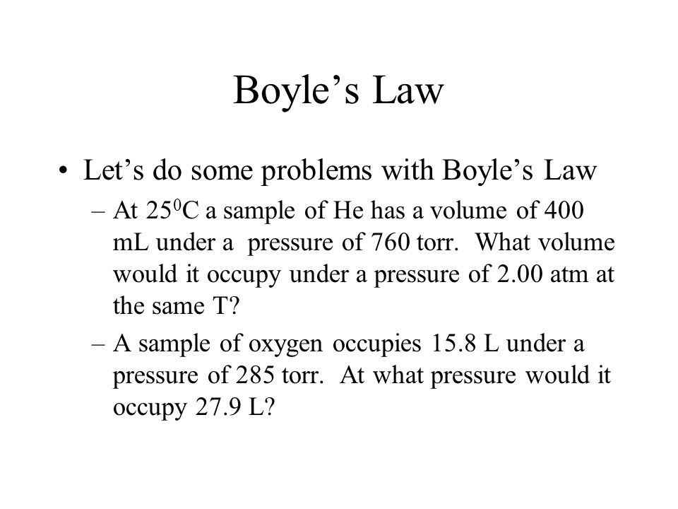 Boyle's Law Let's do some problems with Boyle's Law