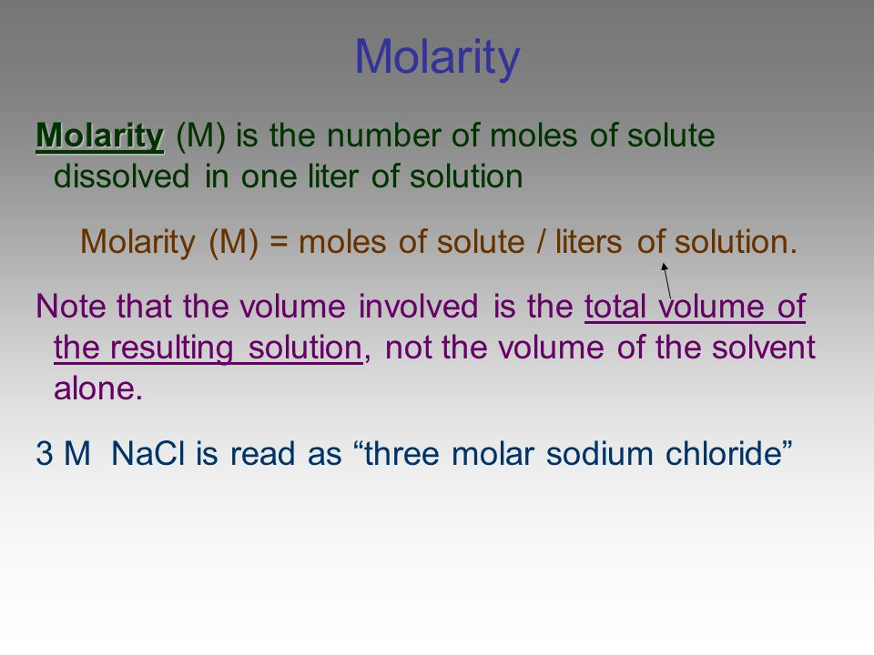 Molarity (M) = moles of solute / liters of solution.