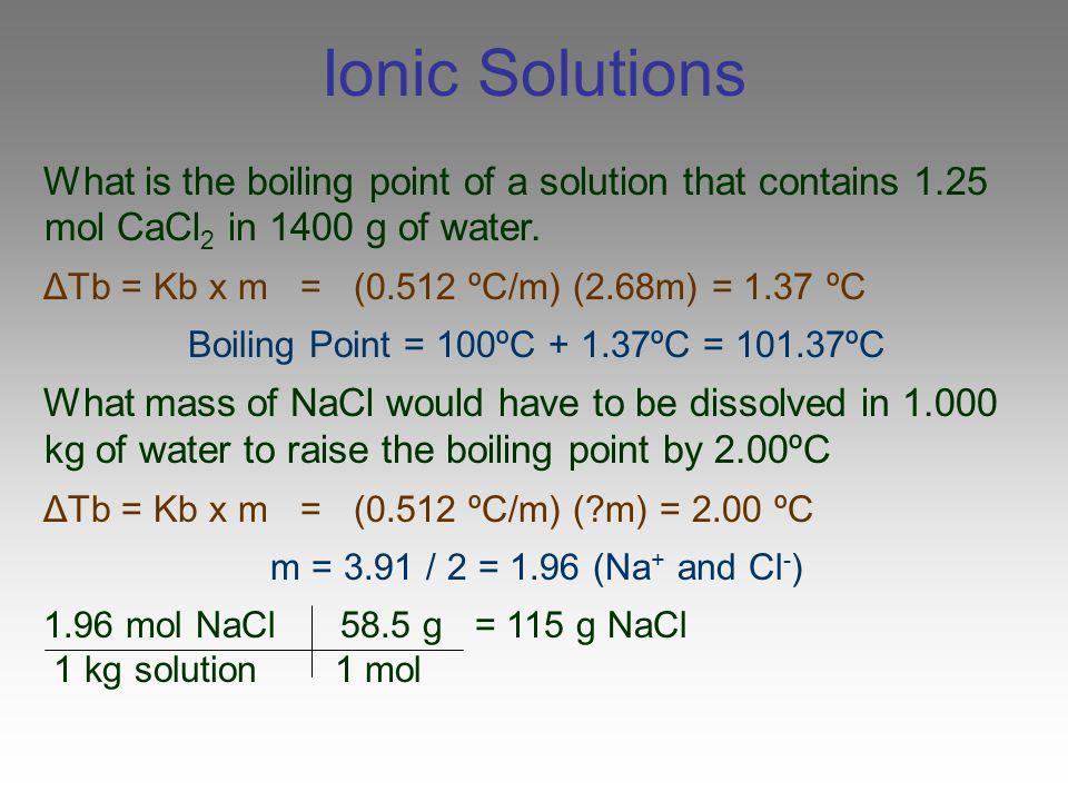 Boiling Point = 100ºC + 1.37ºC = 101.37ºC