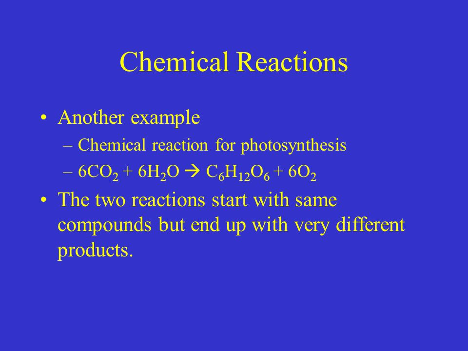 Chemical Reactions Another example