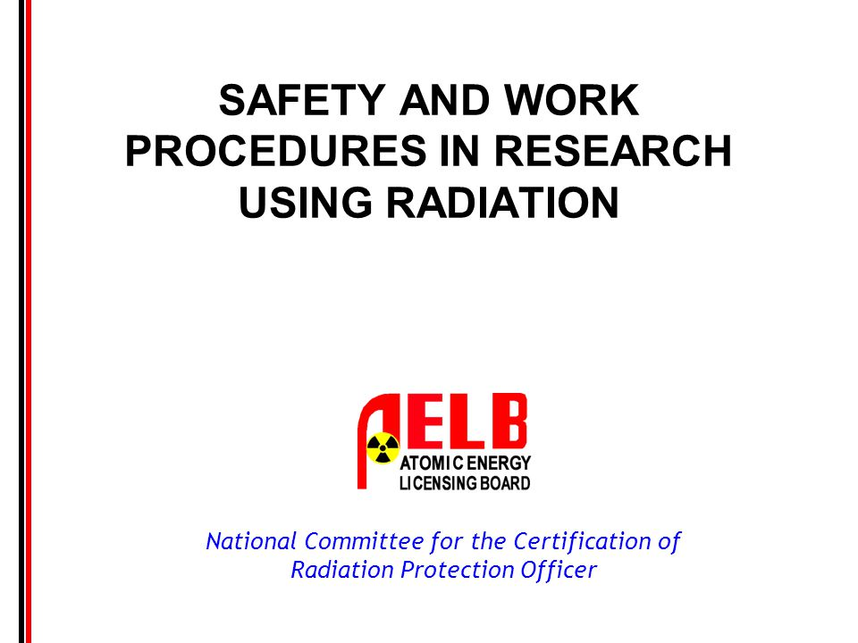 SAFETY AND WORK PROCEDURES IN RESEARCH USING RADIATION