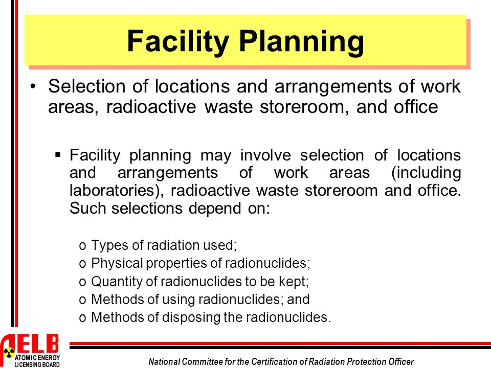 Facility Planning Selection of locations and arrangements of work areas, radioactive waste storeroom, and office.