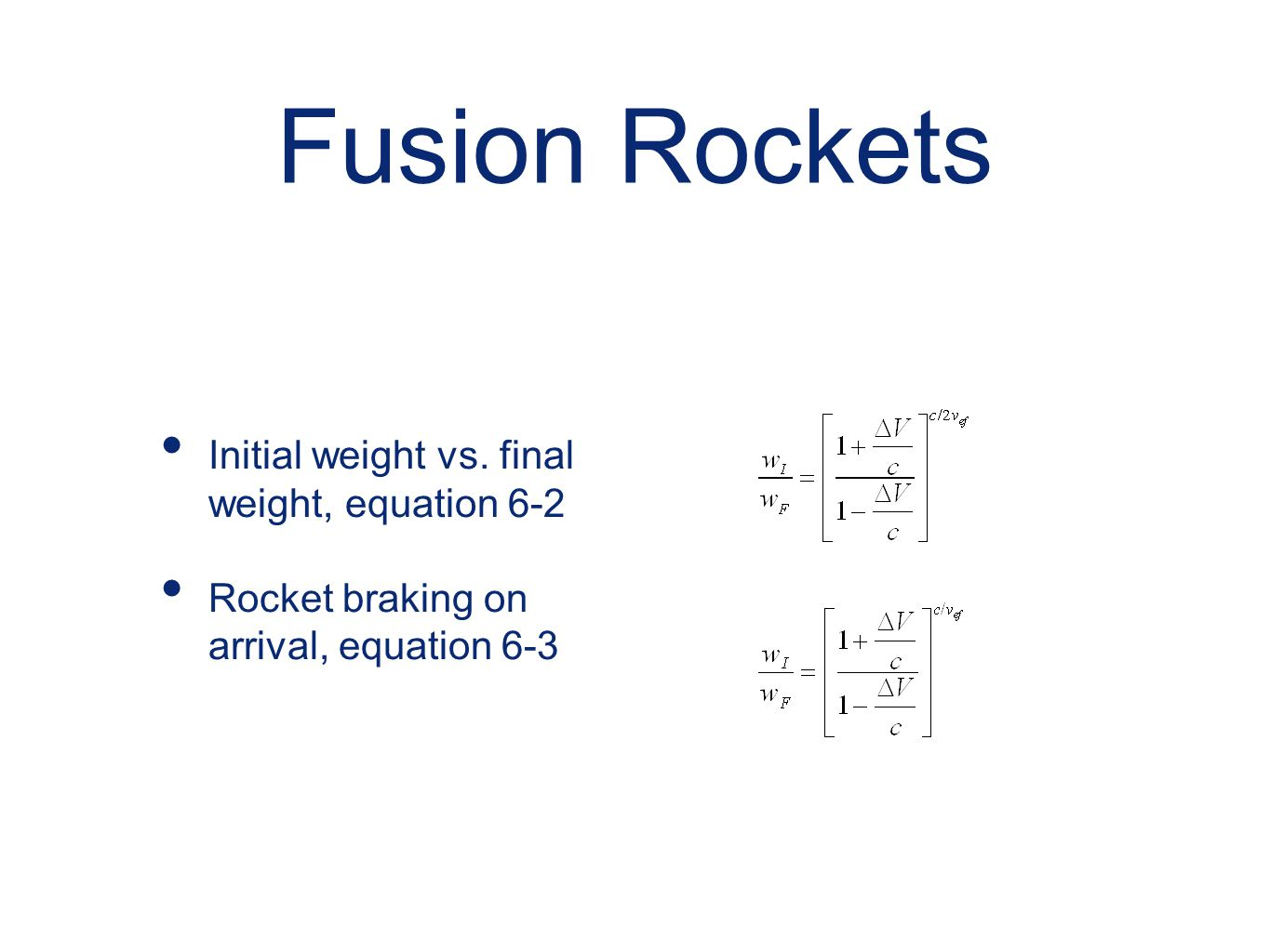 Fusion Rockets Initial weight vs. final weight, equation 6-2