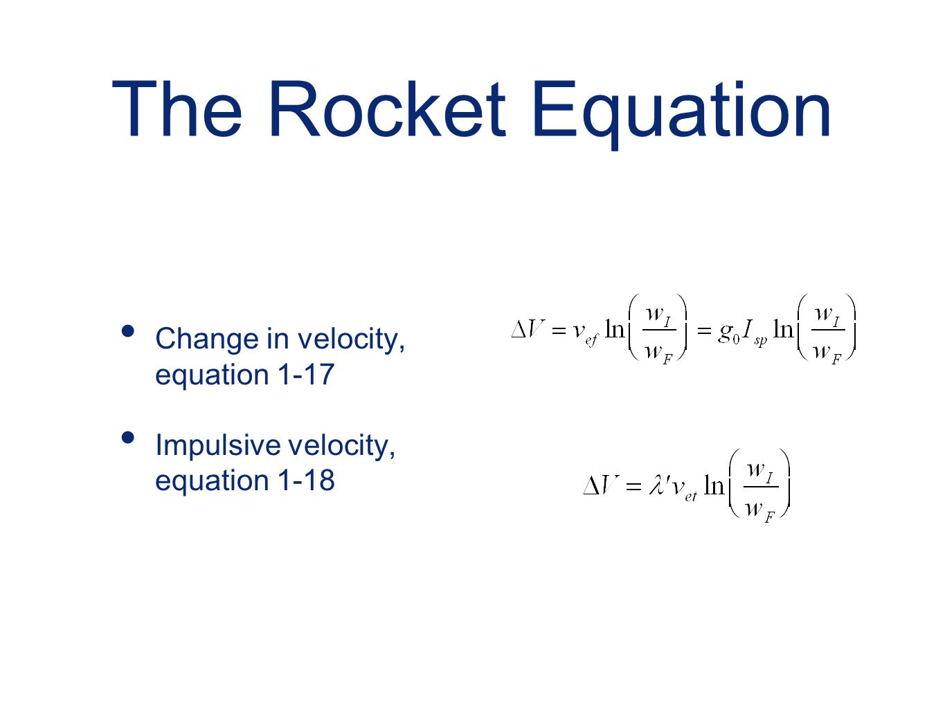 The Rocket Equation Change in velocity, equation 1-17