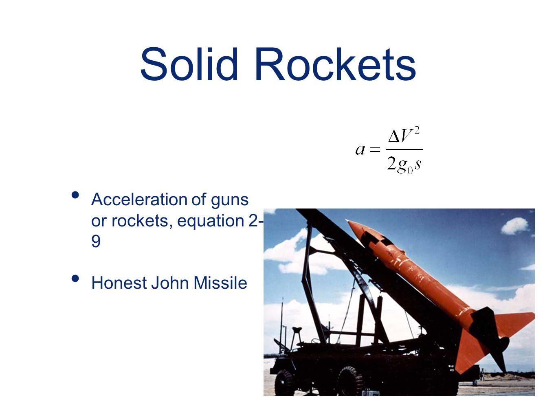 Solid Rockets Acceleration of guns or rockets, equation 2- 9