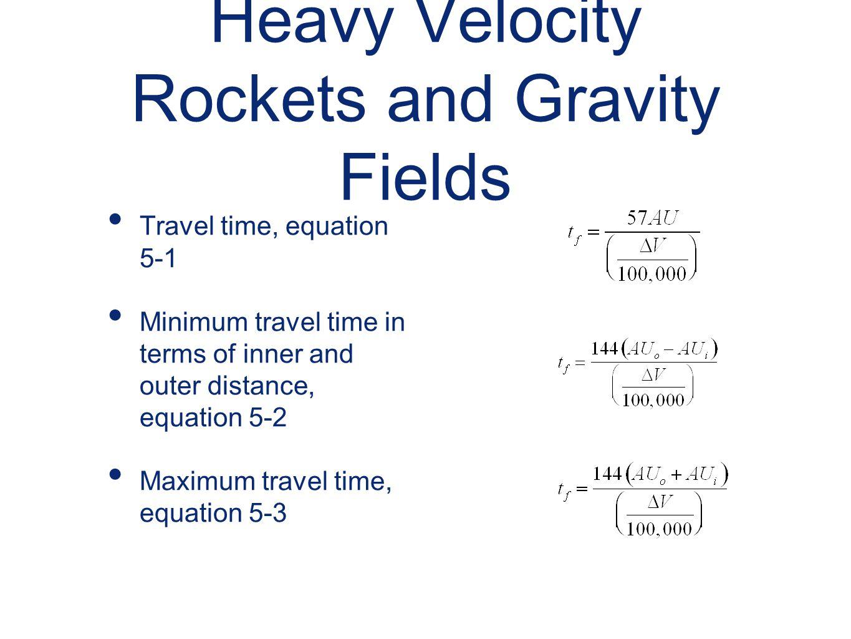 Heavy Velocity Rockets and Gravity Fields