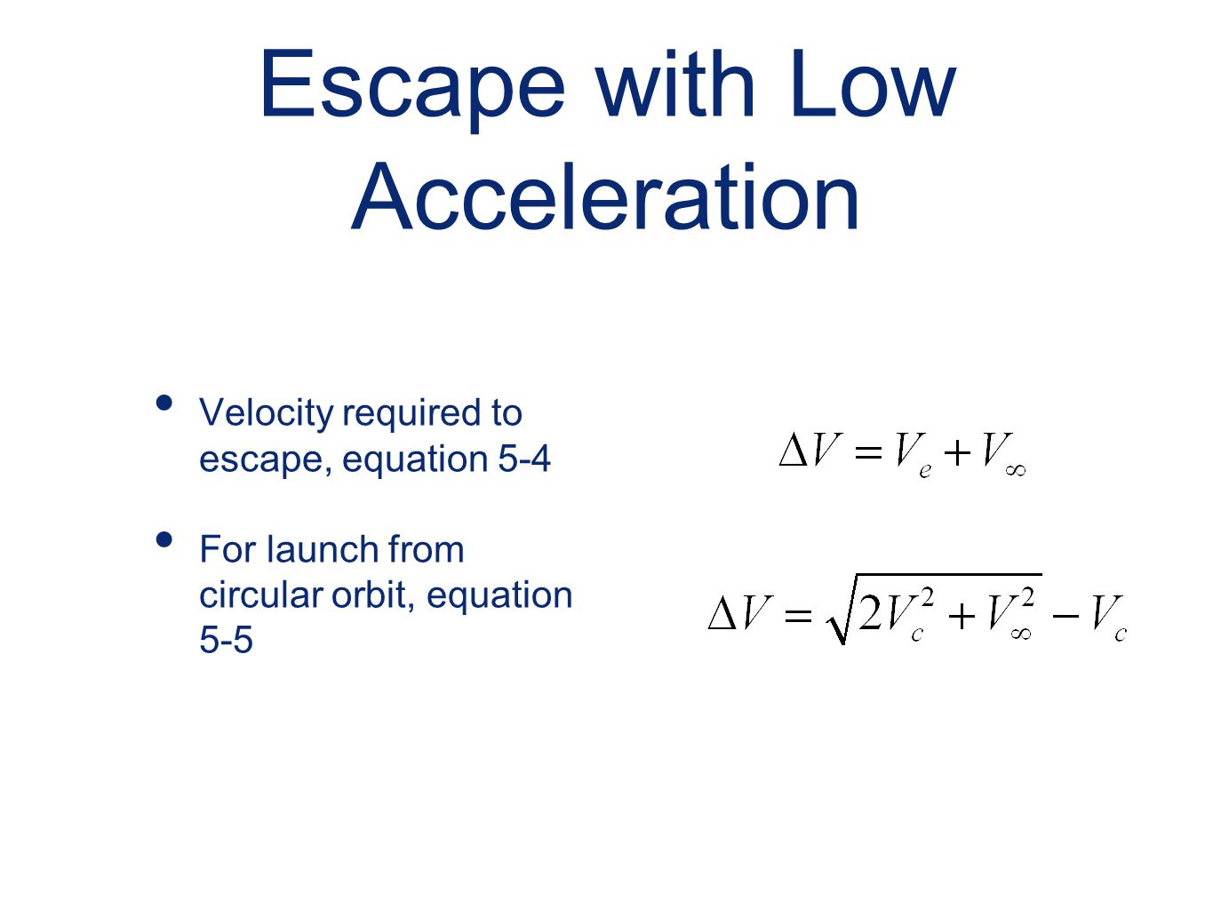 Escape with Low Acceleration