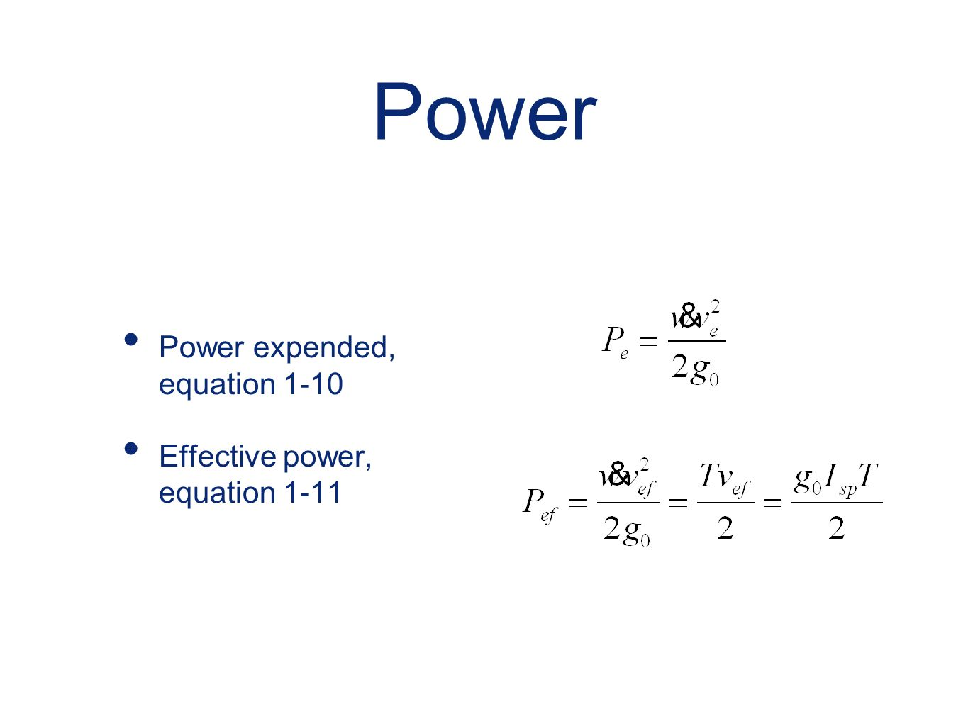 Power Power expended, equation 1-10 Effective power, equation 1-11