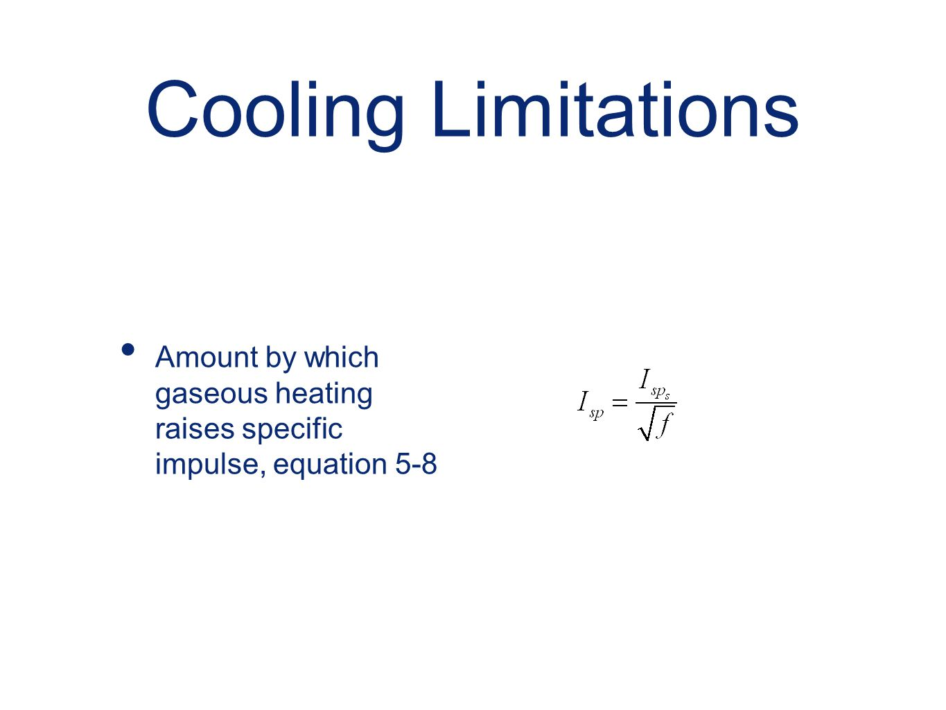 Cooling Limitations Amount by which gaseous heating raises specific impulse, equation 5-8