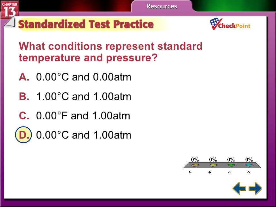 A B C D What conditions represent standard temperature and pressure